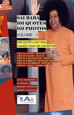 Sai Baba 101 Quotes 101 Photos: One Quote a Day Will Change Your Life for Better  by  Latha Maheswari S