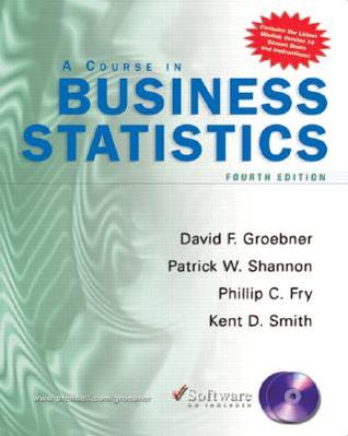 Course in Business Statistics with CD-ROM (4th Edition)  by  David F. Groebner