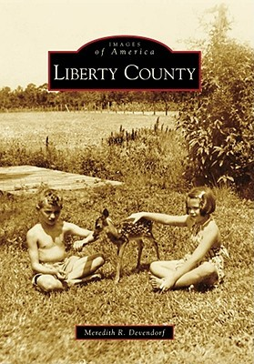 Liberty County  by  Meredith R. Devendorf