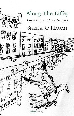 Along the Liffey: Poems and Short Stories  by  Sheila OHagan