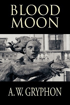 Blood Moon (Witches Moon #1) A.W. Gryphon