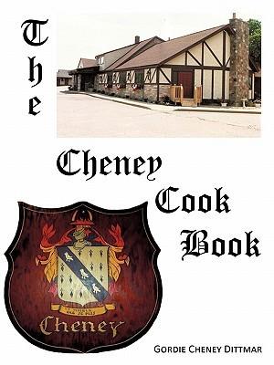 The Cheney Cookbook  by  Gordie Cheney Dittmar