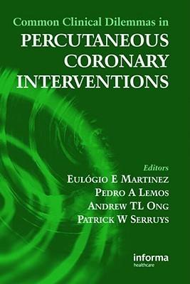Common Clinical Dilemmas in Percutaneous Coronary Interventions Eulogio Martinez