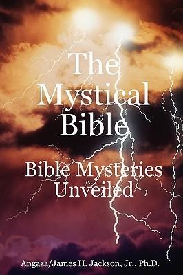 The Mystical Bible  by  James H. Jackson Jr.