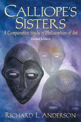 Calliopes Sisters: A Comparative Study of Philosophies of Art Richard L. Anderson