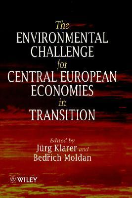 The Environmental Challenge for Central European Economies in Transition  by  Klarer