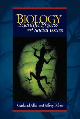 Biology: Scientific Process and Social Issues Garland Allen