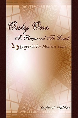 Only One Is Required To Lead   Proverbs For Modern Time Bridget Waldron