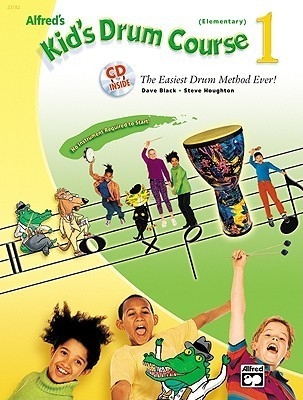 Alfreds Kids Drum Course, Bk 1: The Easiest Drum Method Ever!, Book & CD  by  Dave Black