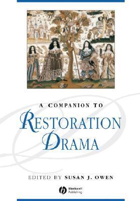 A Companion to Restoration Drama Susan J. Owen
