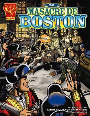 La Masacre De Boston Michael Burgan