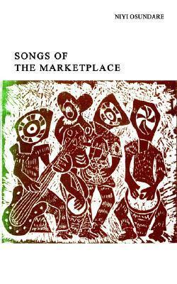 Songs of the Marketplace Nivi Osundare