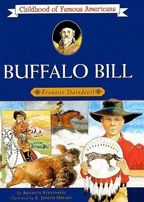 Buffalo Bill: Frontier Dare Devil (Childhood Of Famous Americans Augusta Stevenson