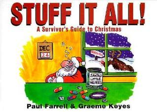 Stuff It All: The Survivors Guide to Christmas  by  Paul Farrell