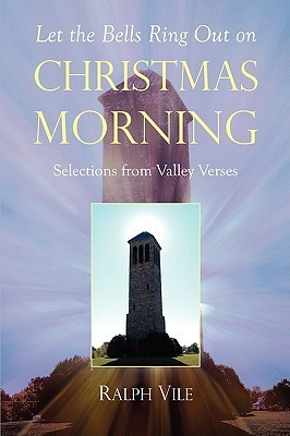Let the Bells Ring Out on Christmas Morning Ralph Vile