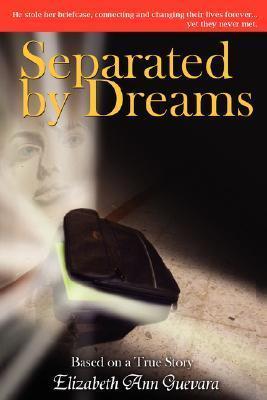 Separated Dreams by Elizabeth Ann Guevara