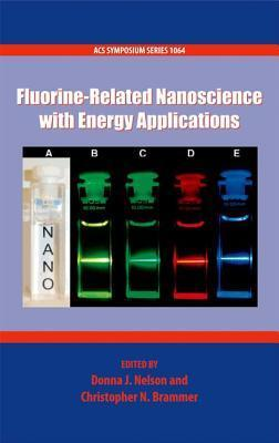 Fluorine-Related Nanoscience with Energy Applications  by  Donna Nelson