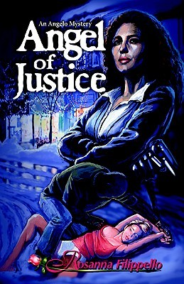 B. Angelo Mystery, Angel of Justice  by  Rosanna Filippello