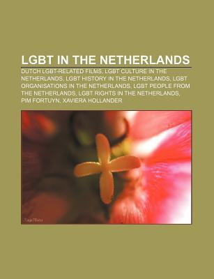 Lgbt in the Netherlands: Dutch Lgbt-Related Films, Lgbt Culture in the Netherlands, Lgbt History in the Netherlands Source Wikipedia