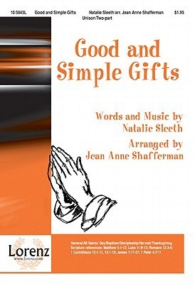 Good and Simple Gifts  by  Natalie Sleeth