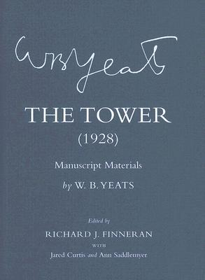 The Tower (1928): Manuscript Materials  by  W.B. Yeats