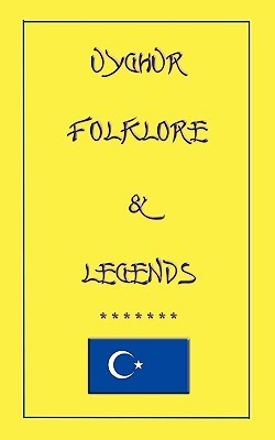 Uyghur Folk Lore And Legend  by  John D. Halsted