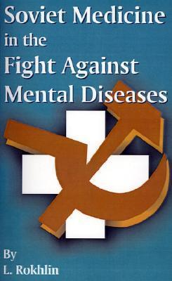 Soviet Medicine in the Fight Against Mental Diseases L. Rokhlin