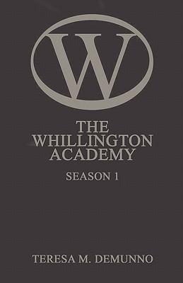 The Whillington Academy: Season 1 Teresa M. Demunno