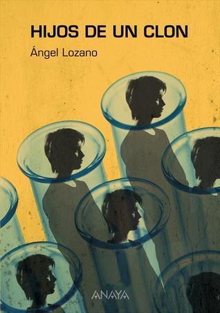 Hijos de un clon  by  Ángel Lozano