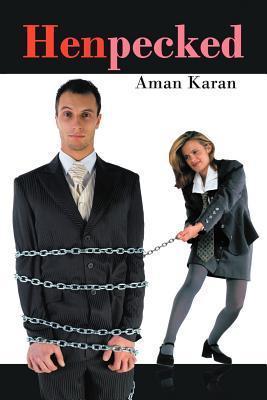 Henpecked  by  Aman Karan