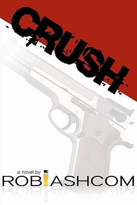 Crush  by  Rob Ashcom