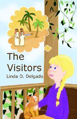 The Visitors  by  Linda D. Delgado