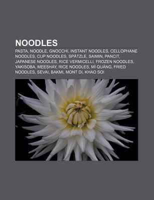 Noodles: Pasta, Noodle, Gnocchi, Instant Noodles, Cellophane Noodles, Cup Noodles, Sp Tzle, Saimin, Pancit, Japanese Noodles, R  by  Source Wikipedia