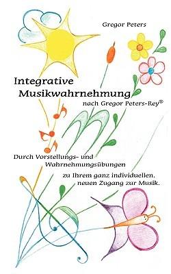 Integrative Musikwahrnehmung Nach Gregor Peters-Rey Gregor Peters