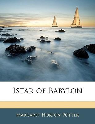 Istar of Babylon Margaret Horton Potter