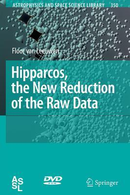 Hipparcos, the New Reduction of the Raw Data  by  Floor van Leeuwen