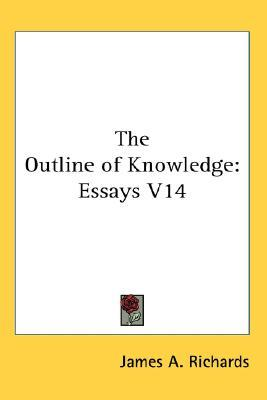Outline of Knowledge  by  James Richards