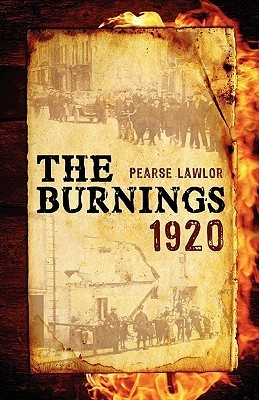 The Burnings 1920  by  Pearse Lawlor
