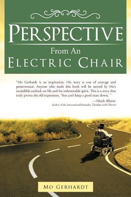 Perspective From An Electric Chair Mo Gerhardt