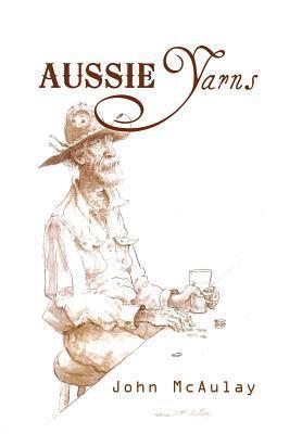 Aussie Yarns John McAulay