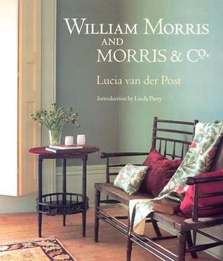 William Morris and Morris & Co.  by  Lucia Van Der Post