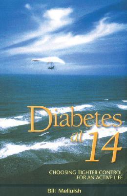 Diabetes at 14: Choosing Tighter Control for an Active Life Bill Melluish