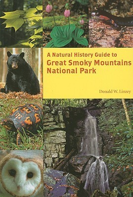 A Natural History Guide: Great Smoky Mountains National Park  by  Donald W. Linzey