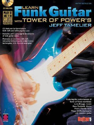 Learn Funk Guitar with Tower of Powers Jeff Tamelier Cherry Lane Music Co