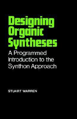 Designing Organic Syntheses Stuart Warren