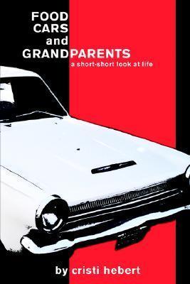 Food, Cars and Grandparents Cristi Hebert