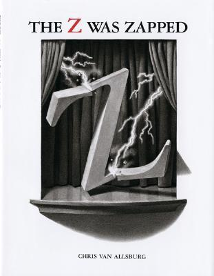 The Z Was Zapped: A Play in Twenty-Six Acts Chris Van Allsburg