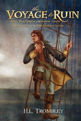 The Voyage to Ruin H.L. Trombley