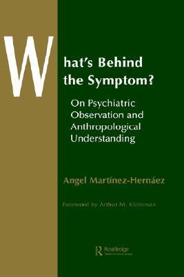 Whats Behind the Symptom?  by  Angel Martinez-Hernandez
