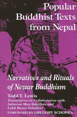 Popular Buddhist Texts from Nepal: Narratives and Rituals of Newar Buddhism  by  Todd Thornton Lewis